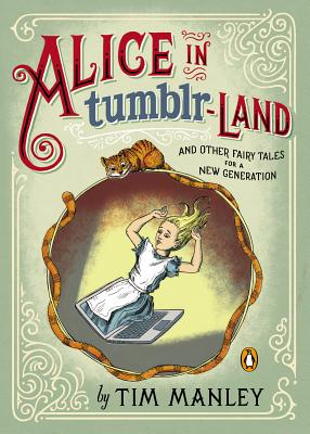 Alice in Tumblr-land By Manley, Tim